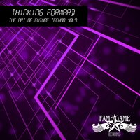 Thinking Forward, Vol. 9 - The Art of Future Techno — сборник