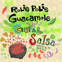 Chips and Salsa — Rolie Polie Guacamole