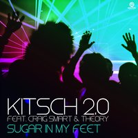 Sugar in My Feet — KitSch 2.0 Feat. Craig Smart & Theory