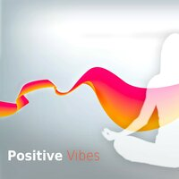 Positive Vibes - Relaxing, Massage, Yoga Music, Spiritual Healing Meditation Music — Positive Energy Academy