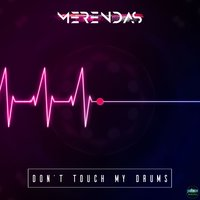 Don't Touch My Drums — Merendas