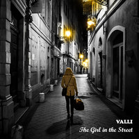 The Girl in the Street — Valli