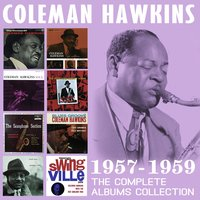 The Complete Albums Collection: 1957-1959 — Coleman Hawkins