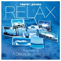 Relax - The Best of a Decade 2003-2013 — Blank & Jones