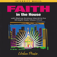 Live at Straight Gate: Faith In the House — Bishop Andrew Merrit