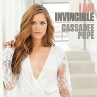 I Am Invincible — Cassadee Pope