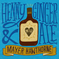 Henny & Gingerale — Mayer Hawthorne