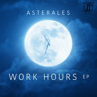 Work Hours EP — Asterales