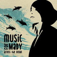 Music for Mady Across the Ocean — сборник
