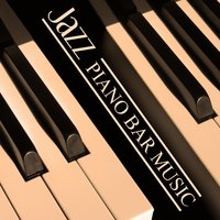 Jazz Piano Bar Music - Mood Music, Piano Shades, Easy