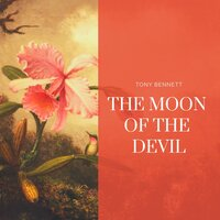 The Moon of the Devil — Tony Bennett, Фредерик Лоу