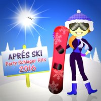 Après Ski Schlager Party Hits 2016 — сборник