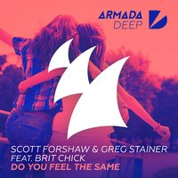 Do You Feel The Same — Greg Stainer, Scott Forshaw, Brit Chick