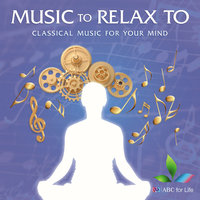 Music To Relax To: Classical Music For Your Mind — сборник