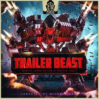 Trailer Beast, Vol. 1 - Trailer Tool-Box for Epic Action and Sci-Fi — Michael Werner Maas