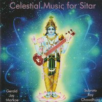 Celestial Music for Sitar — Premik Russell Tubbs, Subroto Roy Chowdhury, Gerald Jay Markoe