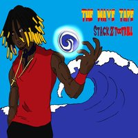 The Wave Tape — Stackztootrill