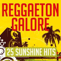 Reggaeton Galore - 25 Sunshine Hits — сборник
