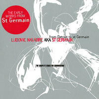 From Detroit to St Germain (The Complete Series for Connoisseurs) — St. Germain, St Germain