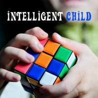 Intelligent Child – Music for Kids, Brilliant, Little Baby, Einstein Effect, Music Teaches Kid — Sleep Baby Sleep