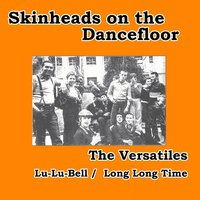 Lu-Lu-Bell / Long Long Time — The Versatiles