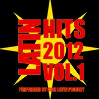 Latin Hits 2012: Vol. 1 performed by CDM Latin Project — CDM Latin Project