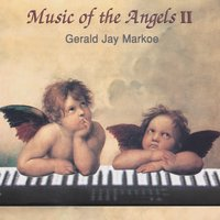 Music of the Angels 2 — Gerald Jay Markoe