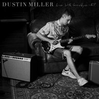 Live With Goodbye - EP — Dustin Miller