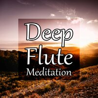 Deep Flute Meditation – Relaxing Sounds of New Age for Spa, Yoga, Massage, Sleep, Study, Healing, Well Being, Easy Listening — Flute Music Ensemble