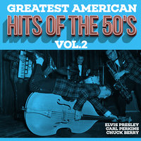 Greatest American Hits Of The 50's Vol.3 — Elvis Presley