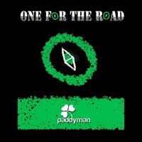 One for the Road — Paddyman