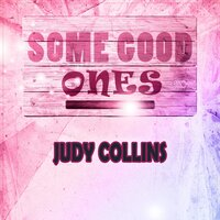 Some Good Ones — Judy Collins