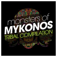 Monsters of Mykonos Tribal Compilation — сборник