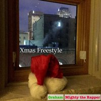 Christmas Freestyle — Graham, Mighty the Rapper