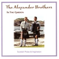In the Garden: Scottish Praise and Inspiration — The Alexander Brothers