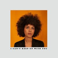 I Can't Keep Up With You — Arlissa