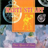 Once Upon a Time — Marty Stuart