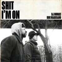 Shit I'm On — DJ Muggs, Roc Marciano