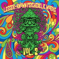 Lesser-Known Psychedelic Works, Vol. 2 — сборник