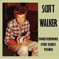 Forevermore (The Early Years) — Scott Walker