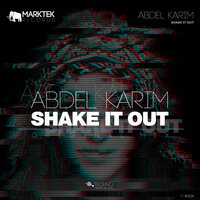 Shake It Out — Abdel Karim