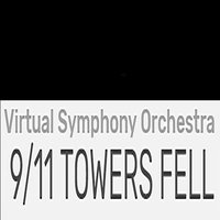 9/11 TOWERS FELL — Virtual Symphony Orchestra