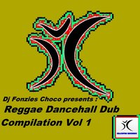 DJ Fonzies Choco Presents Reggae Dancehall Dub Compilation Vol. 1 — сборник