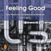 Feeling Good - New Music for Flexible Band Instrumentation 2011-2012 — The Staff Band of the Norwegian Armed Forces