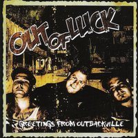 Greetings from Outbackville — Out Of Luck