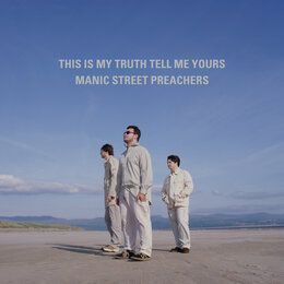 This Is My Truth Tell Me Yours: 20 Year Collectors' Edition — Manic Street Preachers