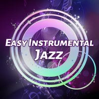 Easy Instrumental Jazz – Serenity Pure Jazz, Relax Time, Slow Motion — Music for Quiet Moments