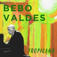 Tropicana — Bebo Valdés