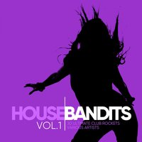 House Bandits, Vol. 1 (30 Ultimate Club Rockets) — сборник