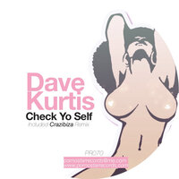 Check Yo Self — Dave Kurtis